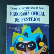 Coleccionismo: ANTIGUO FOLLETO, PROGRAMA OFICIAL FESTEJOS CARNAVAL DE CADIZ 1983. Lote 58689581