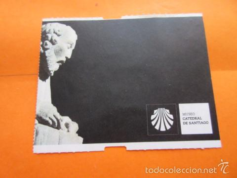 ENTRADA MUSEO CATEDRAL DE SANTIAGO DE COMPOSTELA (Coleccionismo - Varios)