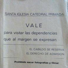 Coleccionismo: ENTRADA IGLESIA CATEDRAL PRIMADA. Lote 59823922