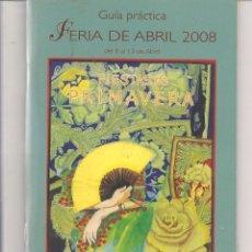 Coleccionismo: FERIA DE SEVILLA, ABRIL 2008. GUÍA PRÁCTICA. AYUNTAMIENTO DE SEVILLA. (ST/C40). Lote 61627132