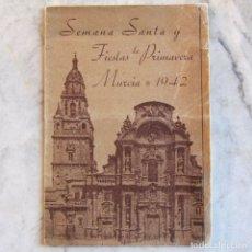Coleccionismo: PROGRAMA SEMANA SANTA Y FIESTAS DE PRIMAVERA MURCIA 1942. Lote 62013648