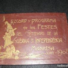 Coleccionismo: MANRESA RECORD I PROGRAMA DE LES FESTES DEL CENTENARI DE LA GUERRA DE LA INDEPENDÈNCIA -JUNY DE 1908. Lote 62393568