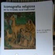 Coleccionismo: FOLLETO EXPOSICIÓN ICONOGRAFÍA RELIGIOSA EN LA VIVIENDA RURAL TRADICIONAL. Lote 62990888