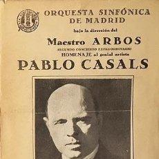Coleccionismo: PABLO CASALS. ORQUESTA SINFÓNICA DE MADRID. 1935. PROGRAMA. (DIR. MAESTRO ARBÓS. Lote 63108536