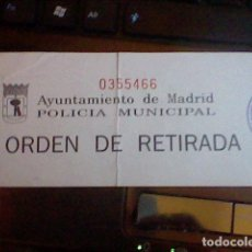 Coleccionismo: ORDEN ANTIGUA RETIRADA POLICIA MUNICIPAL AYUNTAMIENTO MADRID . Lote 66033378