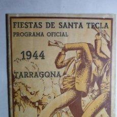 Coleccionismo: PROGRAMA FIESTAS STA.TECLA 1944.- 44 PAG TARRAGONA -FOTOS,ARTICULOS,PUBLICIDAD BB. Lote 71013257
