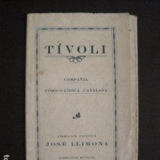 Coleccionismo: BAIXANT DE LA FONT DEL GAT -TIVOLI - COMPAÑIA LIRICA CATALANA-MORERA-PROGRAMA-VER FOTOS - ( V-8115). Lote 72789823
