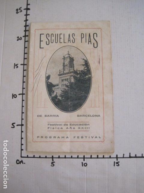 Coleccionismo: ESCUELAS PIAS DE SARRIA - PROGRAMA FESTIVAL EDUCACION FISICA - VER FOTOS Y MEDIDAS - (V-8254) - Foto 16 - 73695703