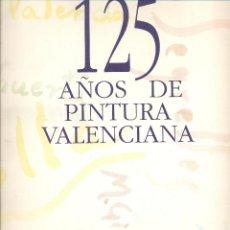 Coleccionismo: 125 AÑOS DE PINTURA VALENCIANA LAS PROVINCIAS 26 LÁMINAS A COLOR DIFERENTES PINTORES AÑO 1991 LCV579. Lote 73745659
