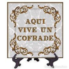 Coleccionismo: AZULEJO 15X15 AQUI VIVE UN COFRADE. Lote 83535742