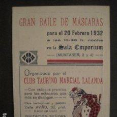 Coleccionismo: BAILE MASCARAS - 20 FEBRERO 1932-ORGANIZA CLUB TAURINO MARCIAL LALANDA - VER FOTOS -(V-8744). Lote 75214723