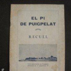 Coleccionismo: VALLS- EL PI DE PUIGPELAT - RECULL - ANY 1935 - VER FOTOS -(V-8757). Lote 75224439