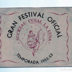 Coleccionismo: SOCIEDAD CORAL LA LUNA GRAN FESTIVAL OFICIAL 1952-53. Lote 77417153