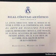 Coleccionismo: TARJETA DE PRESENTACIÓN. REAL CÍRCULO ARTÍSTICO, CONFERENCIA DE JOSÉ FRANCÉS, EL ARTE.., MARZO, 1930. Lote 78143553