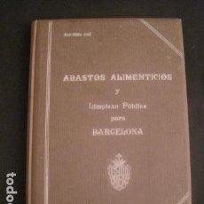 Coleccionismo: BARCELONA 1888- 1909 - PROYECTO ABASTOS ALIMENTICIOS Y LIMPIEZA- MUCHOS MAPAS - VER FOTOS - (V-9721). Lote 80114569