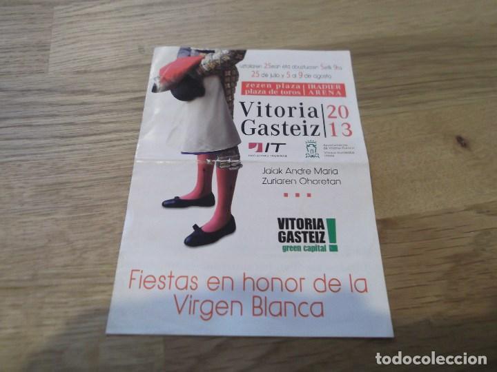 PROGRAMA TAURINO DE MANO. FERIA FIESTAS EN HONOR DE LA VIRGEN BLANCA. VITORIA GASTEIZ. 2013. TOROS. (Coleccionismo - Laminas, Programas y Otros Documentos)