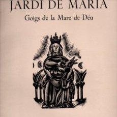 Coleccionismo: JARDÍ DE MARÍA - GOIGS DE LA MARE DE DÉU PER A CADA DIA DEL MES DE MAIG (1958). Lote 87243524