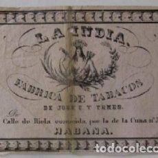 Coleccionismo: ANTIGUA ETIQUETA: LA INDIA FABRICA DE TABACOS DE JOSE C Y TEMES - LA HABANA. Lote 87518240