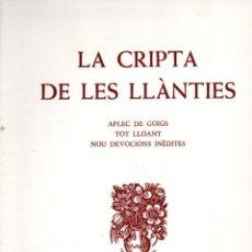 Coleccionismo: LA CRIPTA DE LES LLÀNTIES - APLEC DE GOIGS TOT LLOANT NOU DEVOCIONS INÈDITES (1975). Lote 91463765