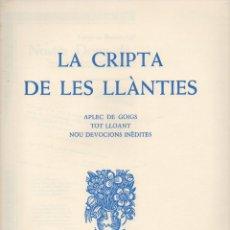 Coleccionismo: LA CRIPTA DE LES LLÀNTIES - APLEC DE GOIGS TOT LLOANT NOU DEVOCIONS INÈDITES (1980). Lote 94171775