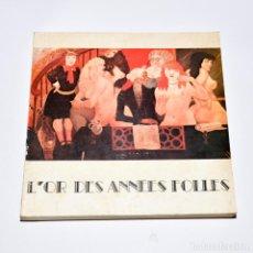 Coleccionismo: L'OR DES ANNÉES FOLLES 1918-1930. Lote 95793734