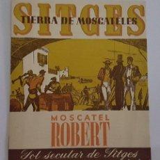 Coleccionismo: BODEGAS ROBERT SITGES TIERRA DE MOSCATELES MOSCATEL ROBERT 14 X 16,5CM.. Lote 96384955
