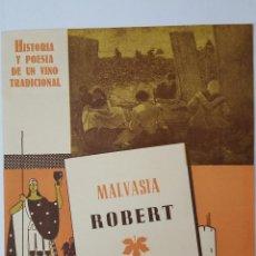 Coleccionismo: BODEGAS ROBERT SITGES HISTORIA Y POESIA DE UN VINO TRADICIONAL MALVASIA ROBERT 14 X 16,5CM.. Lote 96385127