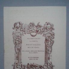 Coleccionismo: PROGRAMA DEL BALLET GALLEGO REY DE VIANA. TEATRO COLÓN, LA CORUÑA.. Lote 96525555