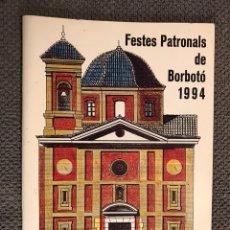 Coleccionismo: BORBOTÓ (VALENCIA) PROGRAMA DE FIESTAS (A.1994). Lote 103252318