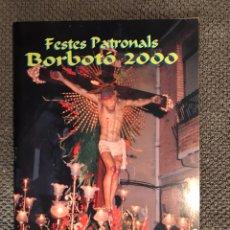 Coleccionismo: BORBOTÓ (VALENCIA) PROGRAMA DE FIESTAS (A.2000). Lote 103252376