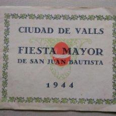 Coleccionismo: CIUDAD DE VALLS PROGRAMA FIESTA MAYOR DE SAN JUAN BAUTISTA 1944 APAISADO 8 PGS + CUBIERTAS. Lote 107825790