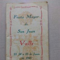 Coleccionismo: FIESTA MAYOR VALLS SANTA JUAN PROGRAMA 1945. Lote 107827046