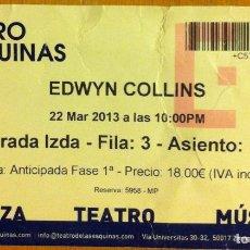 Coleccionismo: EDWYN COLLINS ENTRADA SALA TEATRO DE LAS ESQUINAS ZARAGOZA 22 DE MARZO DE 2013. Lote 108284759