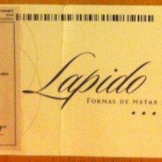 Coleccionismo: LAPIDO (JOSÉ IGNACIO) ENTRADA SALA LOPEZ ZARAGOZA SÁBADO 25 DE MAYO DE 2013. Lote 108284811