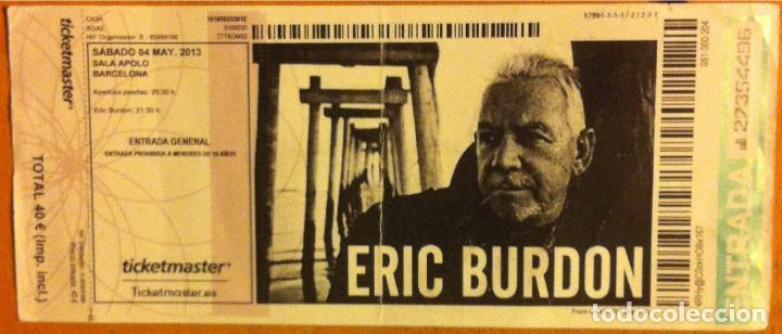 ERIC BURDON ENTRADA SALA APOLO BARCELONA SÁBADO 4 DE MAYO DE 2013 (Coleccionismo - Laminas, Programas y Otros Documentos)