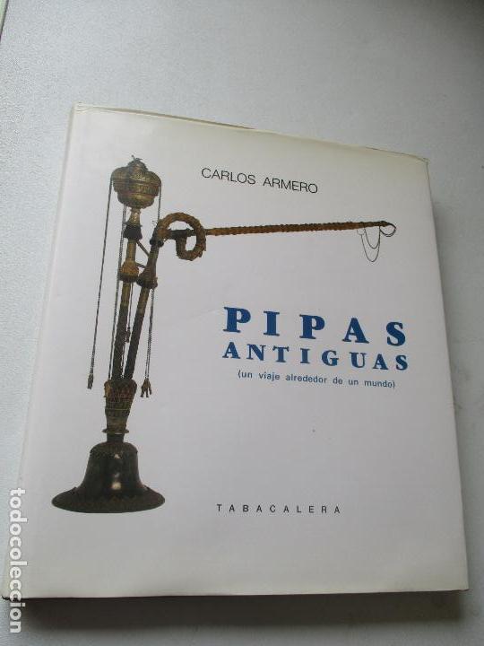CARLOS ARMERO, PIPAS ANTIGUAS, UN VIAJE ATREDEDOR DEL MUNDO.- TABACALERA-1989 (Coleccionismo - Objetos para Fumar - Otros)