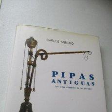 Coleccionismo: CARLOS ARMERO, PIPAS ANTIGUAS, UN VIAJE ATREDEDOR DEL MUNDO.- TABACALERA-1989. Lote 111597131