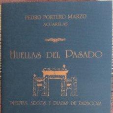 Coleccionismo: PEDRO PORTERO MARZO ACUARELAS - HUELLAS DEL PASADO - LITOGRAFIAS. LOS FUEROS ARTES GRÁFICAS.. Lote 111783695