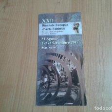 Coleccionismo: 22 EDICIÓN BIENNALE EUROPEA DARTE FABBRILE - HIERRO FORJADO - STIA ( AREZZO, ITALIA ) PROGRAMA 2017. Lote 114357163