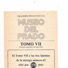 Coleccionismo: FOLLETO PUBLICITARIO GRANDES PINACOTECAS MUSEO DEL PRADO TOMO VII EDICIONES ORGAZ. Lote 115015651