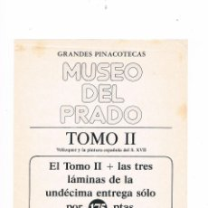 Coleccionismo: FOLLETO PUBLICITARIO GRANDES PINACOTECAS MUSEO DEL PRADO TOMO II EDICIONES ORGAZ. Lote 115015759
