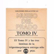 Coleccionismo: FOLLETO PUBLICITARIO GRANDES PINACOTECAS MUSEO DEL PRADO TOMO IV EDICIONES ORGAZ. Lote 115016259