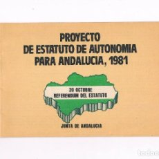 Coleccionismo: PROYECTO ESTATUTO AUTONOMIA ANDALUCIA 1981 REFERENDUM DEL ESTATUTO JUNTA DE ANDALUCIA. Lote 115022987