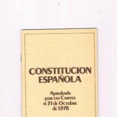 Coleccionismo: CONSTITUCION ESPAÑOLA APROBADA POR LAS CORTES 31 OCTUBRE 1978 DIA CONSTITUCION 6 DE DICIEMBRE. Lote 115023147