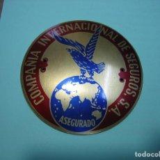 Coleccionismo: CHAPA PUBLICITARIA DE SEGUROS. COMPAÑÍA INTERNACIONAL DE SEGUROS. ASEGURADO. Lote 115402307