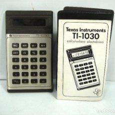 Coleccionismo: ANTIGUA CALCULADORA- SPAIN 1978 - TEXAS INSTRUMENTS TI-1030+FUNDA+INSTRUCCIONES - TI1030. Lote 115738447