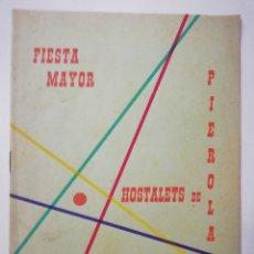 Coleccionismo: PROGRAMA FIESTA MAYOR HOSTALETS DE PIEROLA AÑO 1958, FESTA MAJOR CATALUNYA.. Lote 118281875