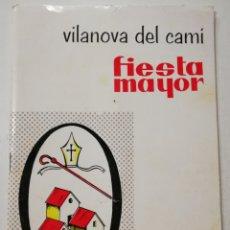 Coleccionismo: PROGRAMA OFICIAL FIESTA MAYOR VILANOVA DEL CAMI AÑO 1966, FESTA MAJOR CATALUNYA.. Lote 118373676