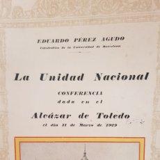 Coleccionismo: LA UNIDAD NACIONAL, CONFERENCIA DADA EN EL ALCAZAR DE TOLEDO,11 MARZO 1929.. Lote 118716082
