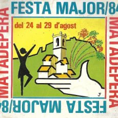 Coleccionismo - PROGRAMA FESTA MAJOR 1984 MATADEPERA. 128 PAGS. MAS TAPAS. ABUNDANTES FOTOS Y PUBLICIDAD. - 119033743